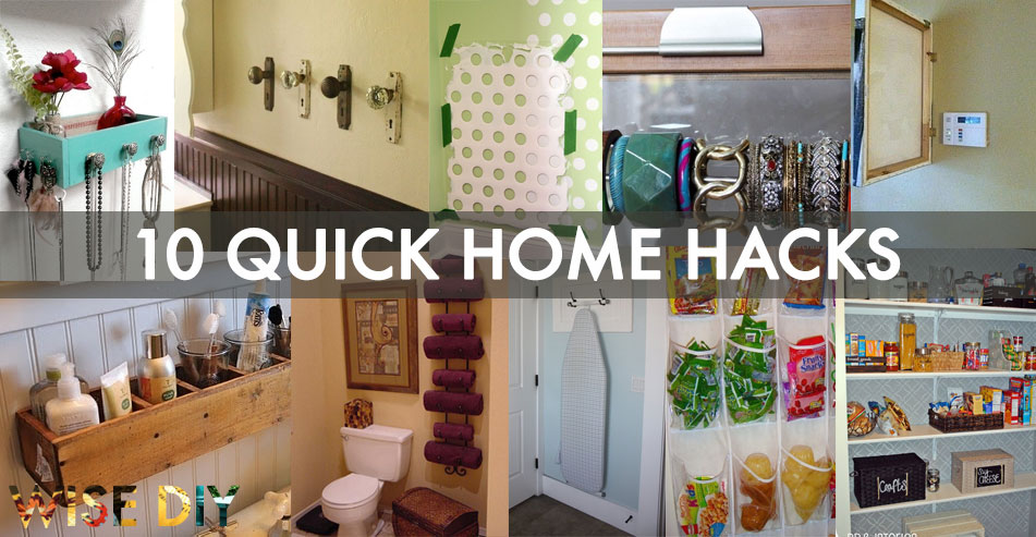 10 amazing and quick home hacks you've never seen - wise diy